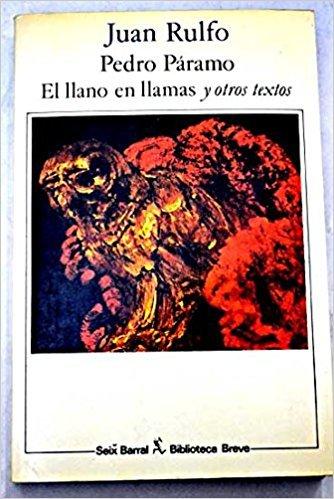 9789503700204: Pedro Páramo. El llano en llamas : y otros textos.-- ( Biblioteca Seix Barral )