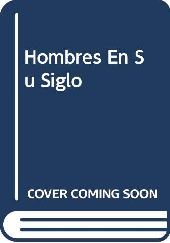 9789503700525: Hombres En Su Siglo (Spanish Edition)