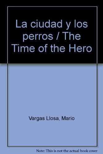 9789503700709: La ciudad y los perros / The Time of the Hero (Spanish Edition)