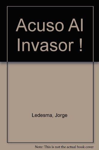 9789503703410: Acuso Al Invasor !