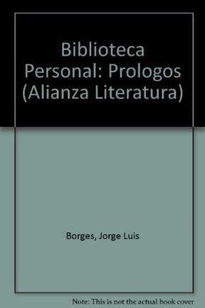 9789504000327: Biblioteca personal: Prólogos (Alianza literatura)