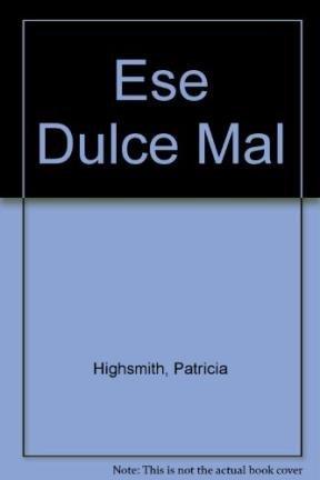 9789504000754: Ese Dulce Mal (Spanish Edition)