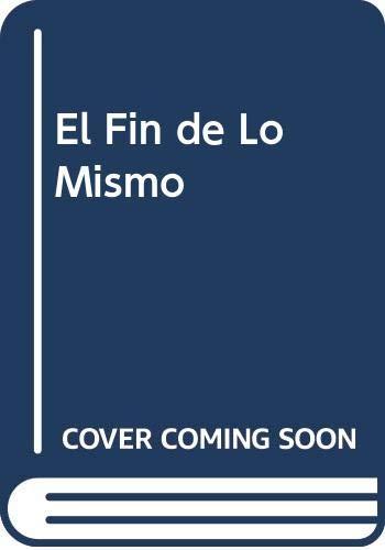 9789504000822: El Fin de Lo Mismo (Spanish Edition)