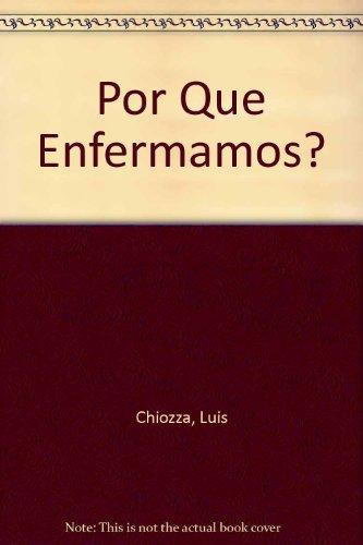 9789504001775: Por Que Enfermamos? (Spanish Edition)