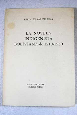 La novela indigenista boliviana de 1910-1960: Perla Zayas de Lima