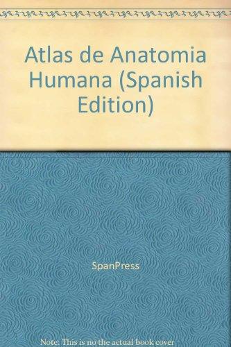 Atlas de la anatomía humana. Descripción analítica: Lanoël, Alejandro:
