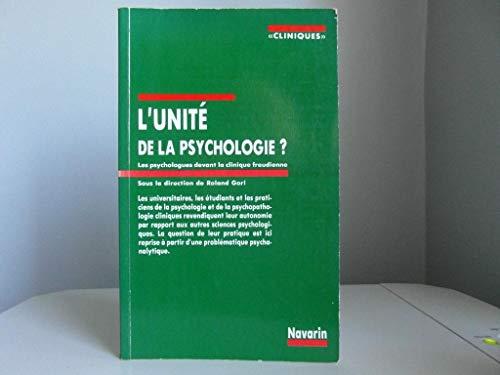 9789504327127: L'Unité de la psychologie : Les psychologues face à la clinique freudienne (Cliniques)