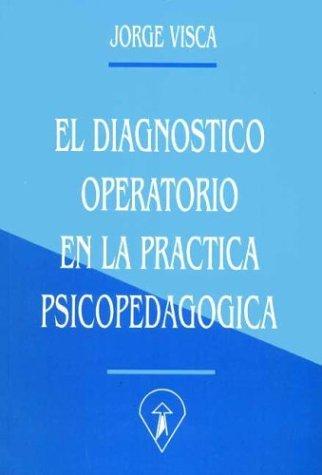 9789504364825: El Diagnostico Operatorio En La Practica Psicopedagogica