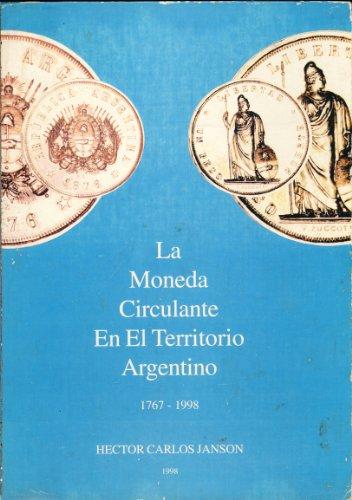 LA MONEDA CIRCULANTE EN EL TERRITORIO ARGENTINO.: Janson, Hector Carlos