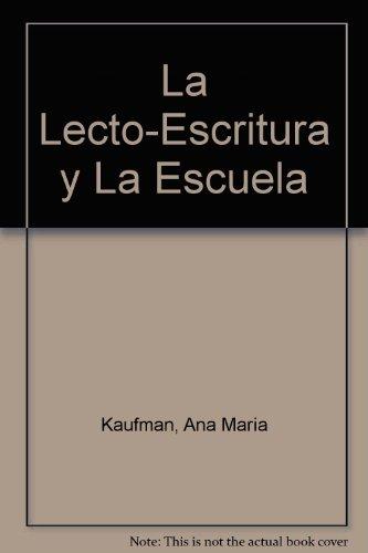 9789504600909: La Lecto-Escritura y La Escuela