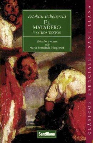 9789504604044: El Matadero y Otros Textos (Spanish Edition)