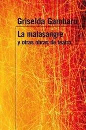 La Malasangre Y Otras Obras De Teatro: GRISELDA GAMBARO