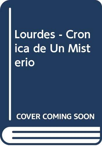 9789504900139: Lourdes - Cronica de Un Misterio