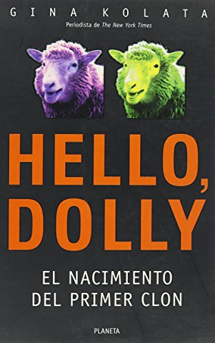 9789504900443: Hello, Dolly - El Nacimineto del Primer Clon (Spanish Edition)
