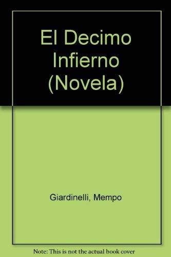 9789504902560: El Decimo Infierno (Spanish Edition)