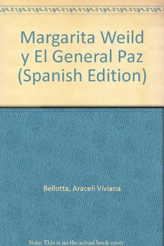 9789504903086: Margarita Weild y El General Paz (Spanish Edition)