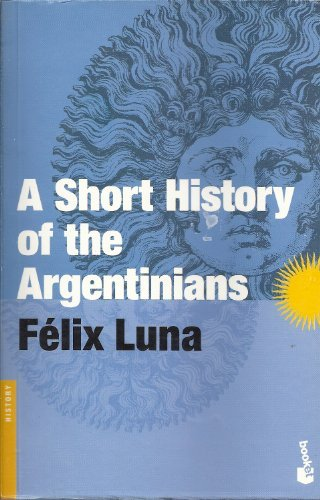 A Short History of the Argentinians: Felix Luna