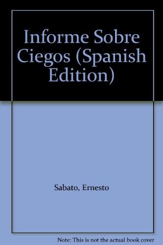 9789504904113: Informe Sobre Ciegos (Spanish Edition)