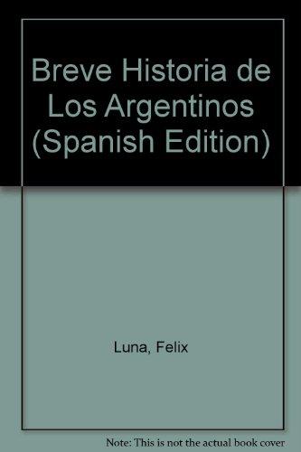 9789504906131: Breve Historia de Los Argentinos