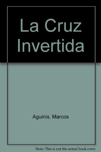 9789504906155: La Cruz Invertida (Spanish Edition)