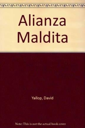 Alianza Maldita (Spanish Edition) (9789504906445) by David Yallop