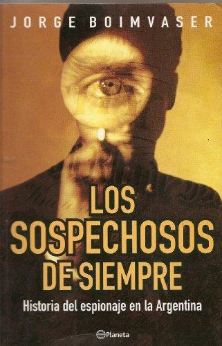 9789504906889: Los Sospechosos de Siempre: Historia del Espionaje En La Argentina (Espejo de La Argentina) (Spanish Edition)