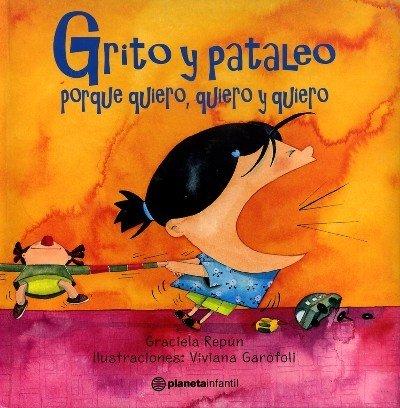 9789504908210: Grito y Pataleo Porque Quiero, Quiero y Quiero