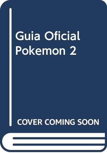 9789504908333: Guia Oficial Pokemon 2 (Spanish Edition)