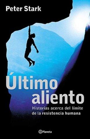 9789504909477: Ultimo Aliento - Historias Acerca del Limite de La Resistencia Humana