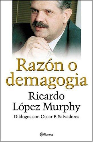 López Murphy : razón o demagogia.: Salvadores, Oscar F. - López Murphy, Ricardo -