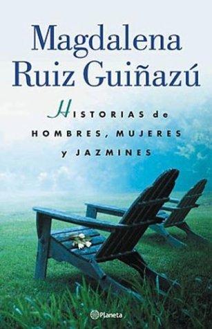 9789504910022: Historias de Hombres, Mujeres y Jazmines