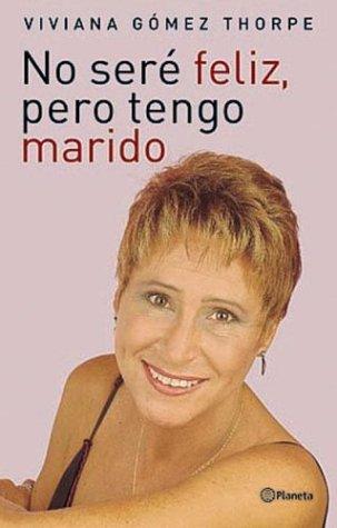 No Seré Feliz, Pero Tengo Marido (Spanish Edition)