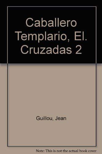Caballero Templario, El. Cruzadas 2 (Spanish Edition): Guillou, Jean, Guillou, Jan