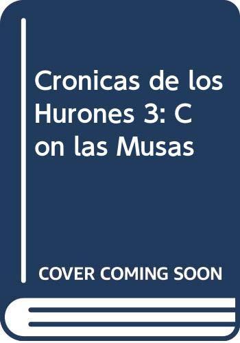 9789504911210: Cronicas de los Hurones 3: Con las Musas