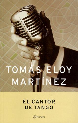 El Cantor De Tango / The Tango Singer (Spanish Edition): Eloy, Tomas Martinez, Martinez, Tomas...