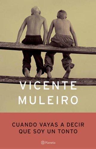 9789504912057: Cuando Vayas a Decir Que Soy Un Tonto (Autores Espa~noles E Iberoamericanos) (Spanish Edition)