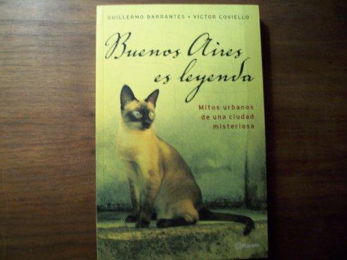 Buenos Aires Es Leyenda: Mitos Urbanos de Una Ciudad Misteriosa (Spanish Edition): Barrantes, ...
