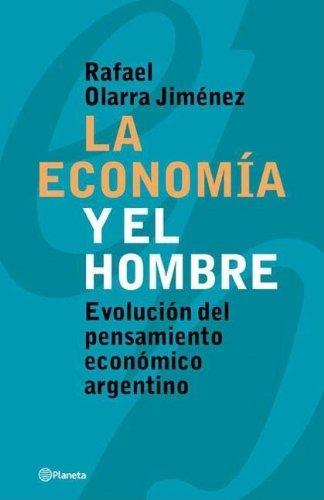 9789504912798: La Economia y El Hombre: La Evolucion del Pensamiento Economico Argentino