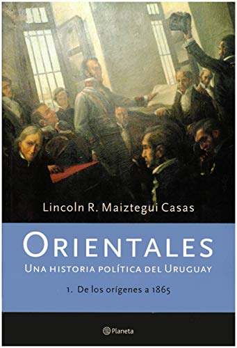 9789504913306: Orientales: Una Historia Politica del Uruguay (Spanish Edition)