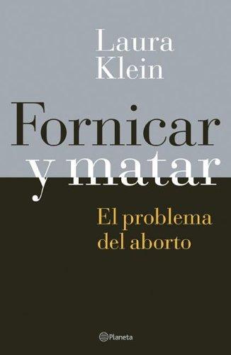 9789504913511: Fornicar y Matar - El Problema del Aborto (Spanish Edition)