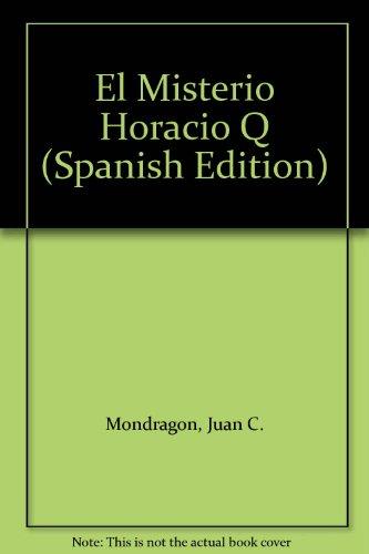 9789504913603: El Misterio Horacio Q (Spanish Edition)