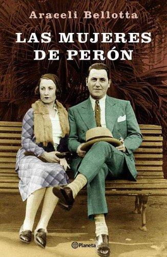 9789504913955: Las Mujeres de Peron (Spanish Edition)