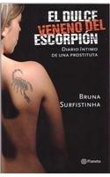 El Dulce Veneno del Escorpion: Diario Intimo: Bruna Surfistinha; Translator-Mario