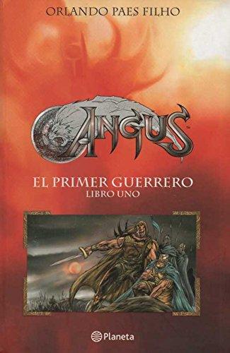 9789504914891: Angus El Primer Guerrero (Spanish Edition)