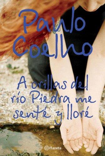 9789504915195: A Orillas del Rio Piedra Me Sente y Llore (Spanish Edition)