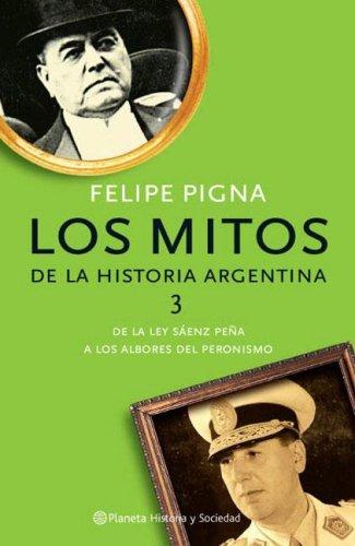 Mitos de La Historia Argentina 3 (Spanish Edition): Felipe Pigna