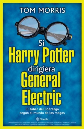 9789504915607: Si Harry Potter dirigiera General Electric (Spanish Edition)