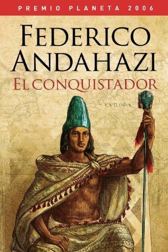 El conquistador (Autores Espanoles E Iberoameri) (Spanish Edition): Federico Andahazi