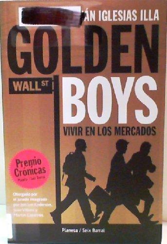 9789504918172: Golden Boys: Vivir En Los Mercados/ Living in Markets (Spanish Edition)