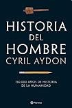 HISTORIA DEL HOMBRE (Spanish Edition): AYDON CYRIL